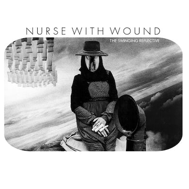 Nurse With Wound SWINGING REFLECTIVE CD