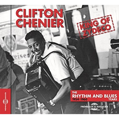 Clifton Chenier KING OF ZYDECO THE RHYTHM & BLUES YEARS 1954-1960 CD