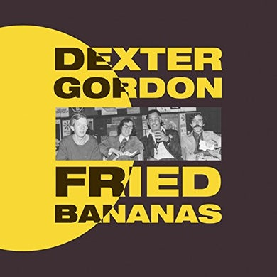 Dexter Gordon FRIED BANANAS CD