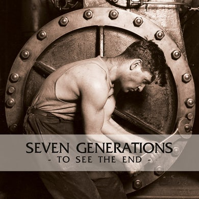 Seven Generations TO SEE THE END Vinyl Record