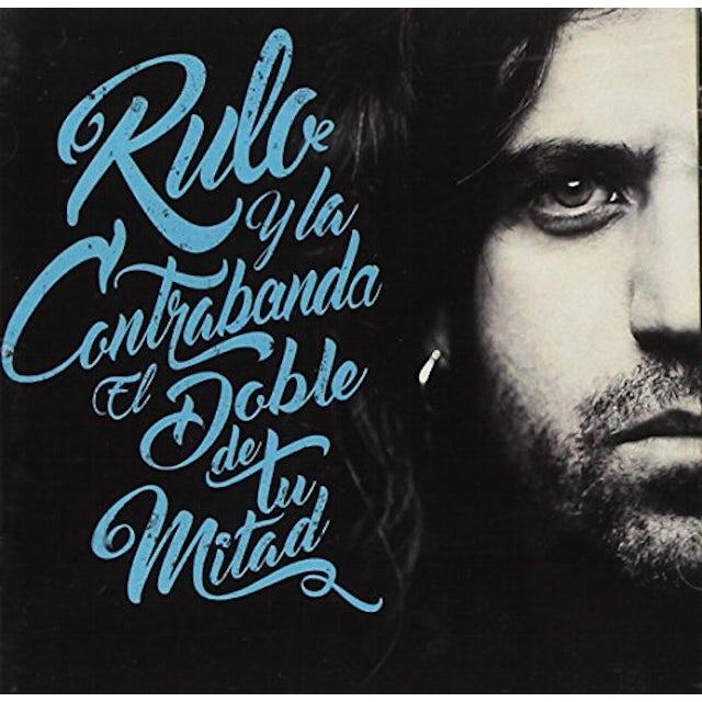 RULO Y LA CONTRABANDA EL DOBLE DE TU MITAD CD