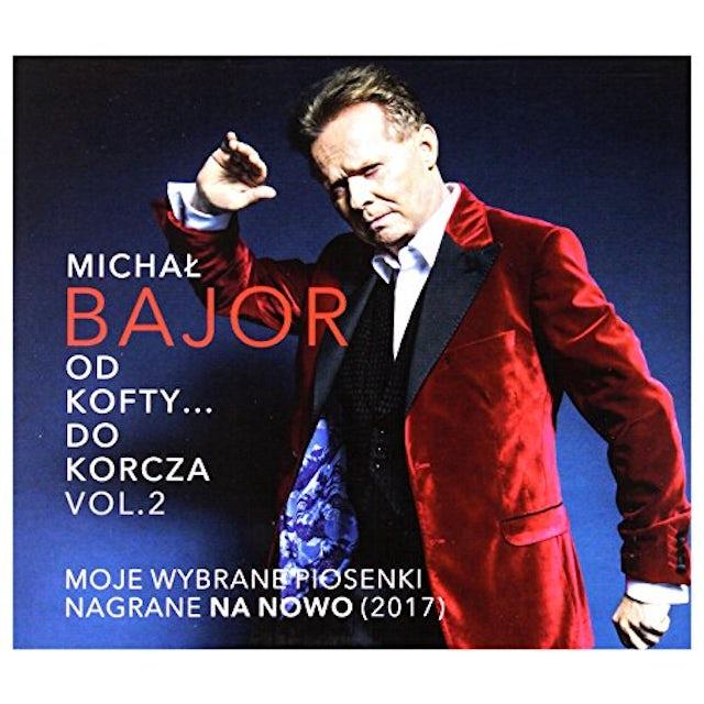 Michal Bajor OD KOFTY DO KORCZA VOL 2 CD