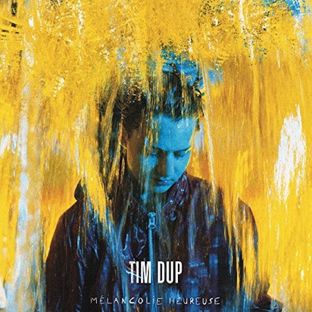 Tim Dup MELANCOLIE HEUREUSE Vinyl Record