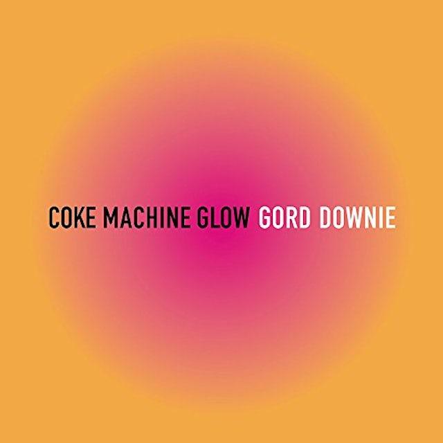 Gord Downie COKE MACHINE GLOW CD