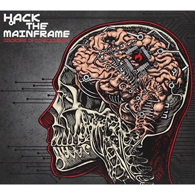 Hack The Mainframe DISORDERS OF CONSCIOUSNESS CD
