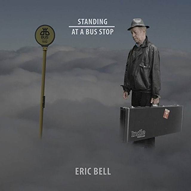 Eric Bell STANDING AT A BUS STOP CD