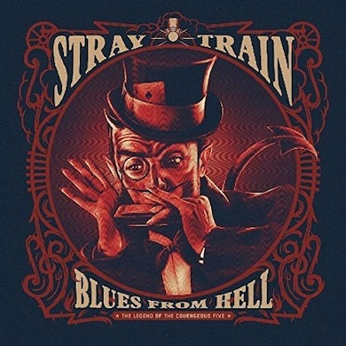 STRAY TRAIN BLUES FROM HELL: THE LEGEND OF THE COURAGEOUS FIVE Vinyl Record