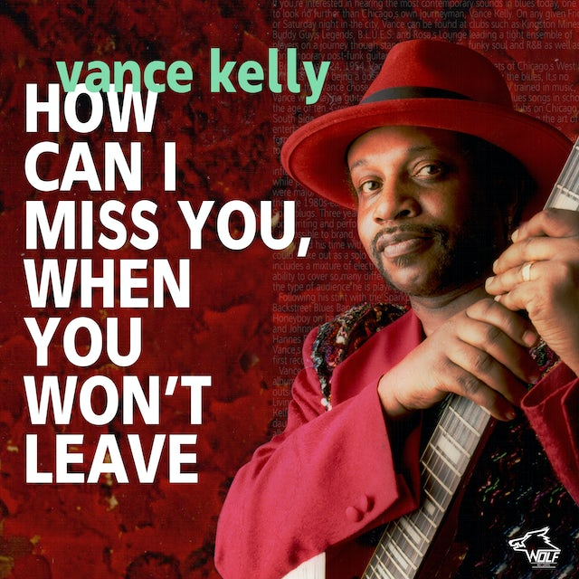 Vance Kelly HOW CAN I MISS YOU WHEN YOU WON'T LEAVE CD