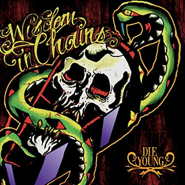 Wisdom In Chains DIE YOUNG (BONUS EDITION) CD