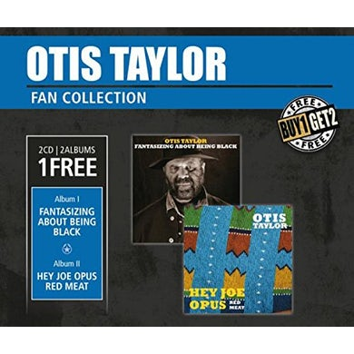 Otis Taylor HEY JOE OPUS RED MEAT & FANTASIZING ABOUT BEING CD
