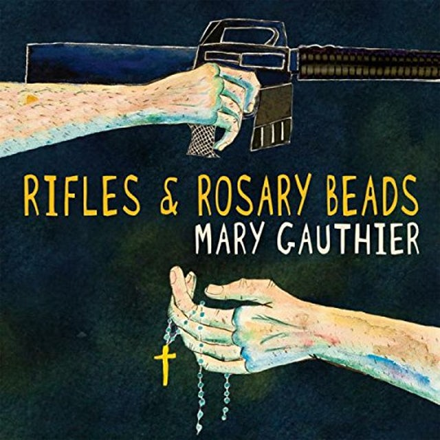 Mary Gauthier RIFLES & ROSARY BEADS CD