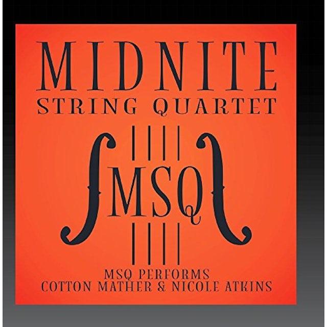 Midnite String Quartet MSQ PERFORMS COTTON MATHER & NICOLE ATKINS CD