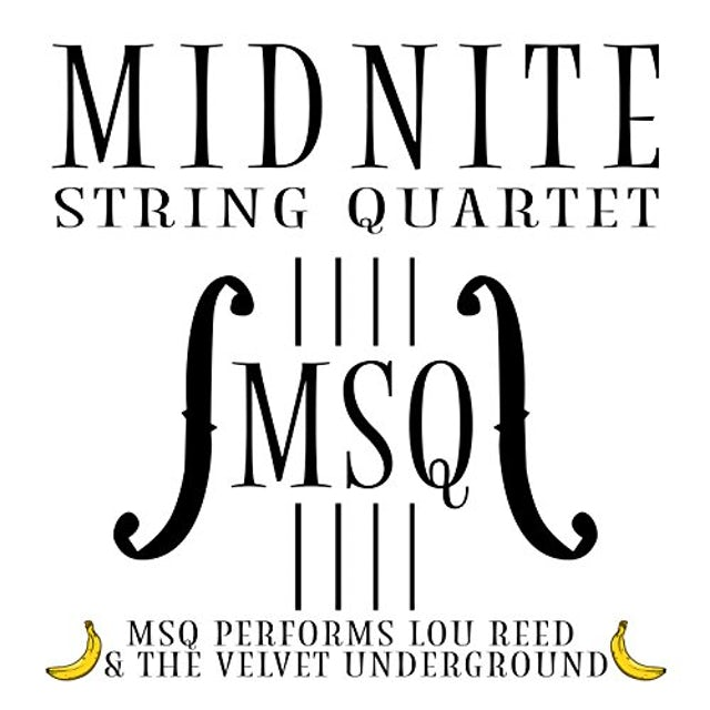 Midnite String Quartet MSQ PERFORMS LOU REED & THE VELVET UNDERGROUND CD