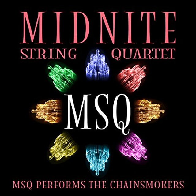 Midnite String Quartet MSQ PERFORMS THE CHAINSMOKERS (MOD) CD