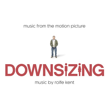 Rolfe Kent DOWNSIZING: MUSIC FROM THE MOTION PICTURE CD