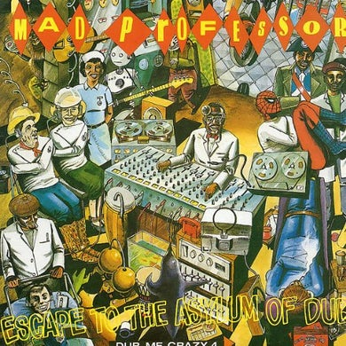 Mad Professor ESCAPE TO THE ASYLUM OF DUB Vinyl Record