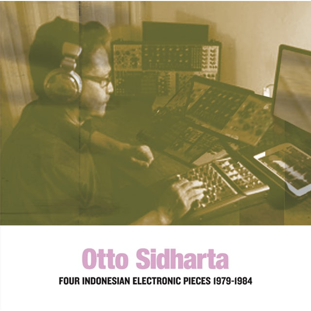 Otto Sidharta FOUR INDONESIAN ELECTRONIC PIECES 1979-1984 Vinyl Record