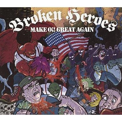Broken Heroes MAKE OI! GREAT AGAIN CD