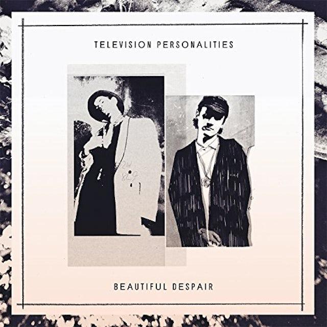 Television Personalities BEAUTIFUL DESPAIR Vinyl Record