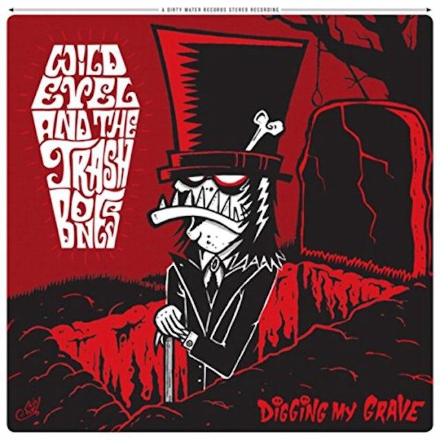 Wild Evel & Trashbones DIGGING MY GRAVE Vinyl Record