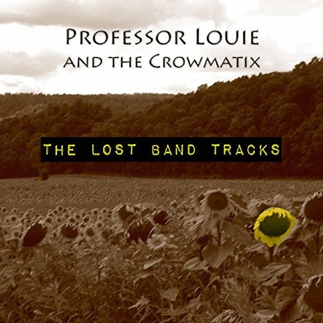 Professor Louie & Crowmatix LOST BAND TRACKS CD