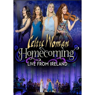 Celtic Woman HOMECOMING: LIVE FROM IRELAND DVD