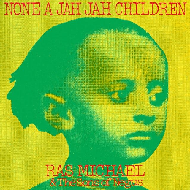Ras Michael & Sons Of Negus NONE A JAH JAH CHILDREN Vinyl Record