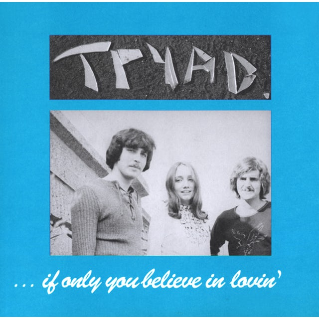 Tryad IF ONLY YOU BELIEVE IN LOVIN Vinyl Record