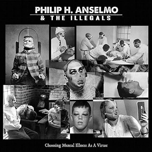 Philip H Anselmo & The Illegals CHOOSING MENTAL ILLNESS AS A VIRTUE Vinyl Record