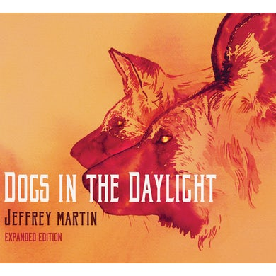 Jeffrey Martin DOGS IN THE DAYLIGHT (EXPANDED EDITION) CD