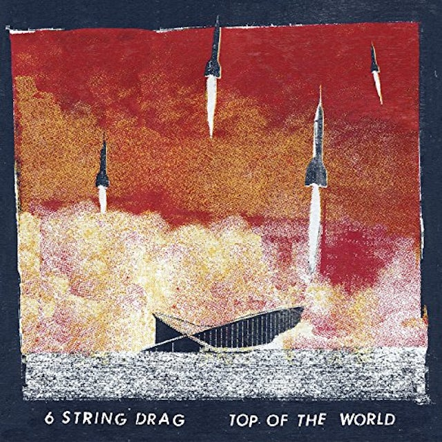 6 String Drag TOP OF THE WORLD CD
