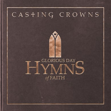 Casting Crowns GLORIOUS DAY: HYMNS OF FAITH CD
