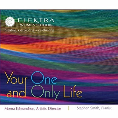 Elektra Women's Choir YOUR ONE & ONLY LIFE CD
