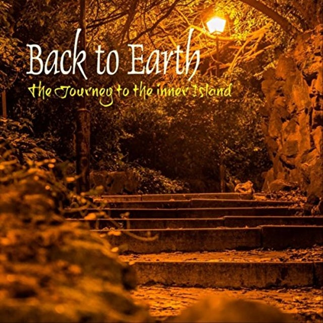 Back to Earth JOURNEY TO THE INNER ISLAND CD