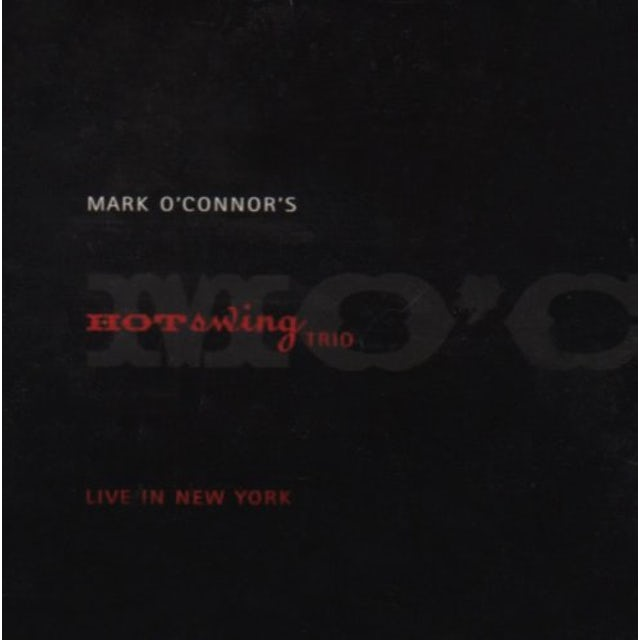 Mark O'Connor's Hot Swing Trio LIVE IN NEW YORK CD