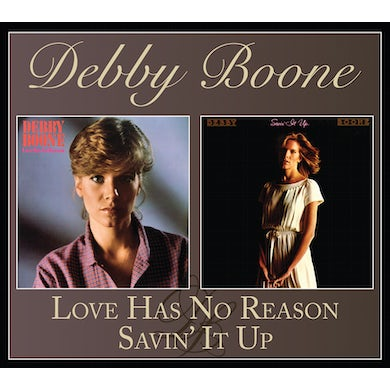 Debby Boone LOVE HAS NO REASON / SAVIN' IT UP CD