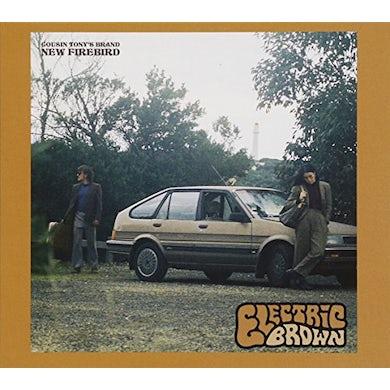 Cousin Tony'S Brand New Firebird ELECTRIC BROWN CD