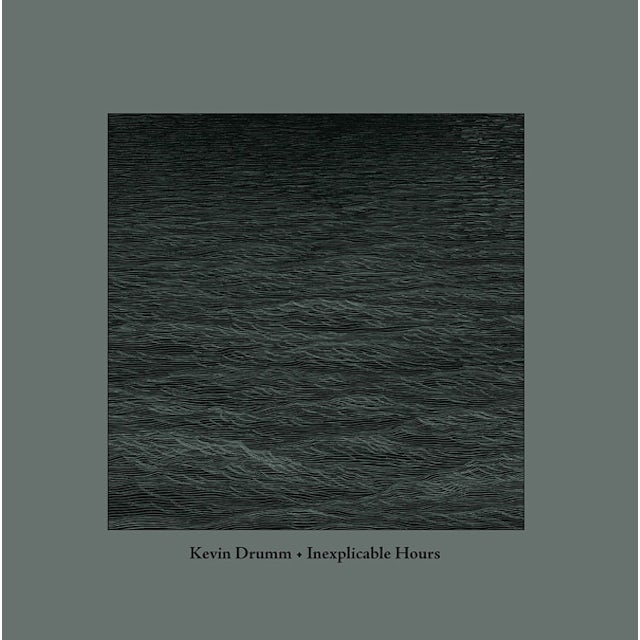 Kevin Drumm INEXPLICABLE HOURS CD