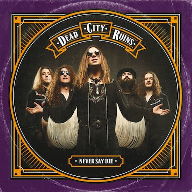 Dead City Ruins NEVER SAY DIE (DIGIPAK) CD