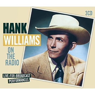 Hank Williams ON THE RADIO: LIVE FOR BROADCAST PERFORMANCES CD