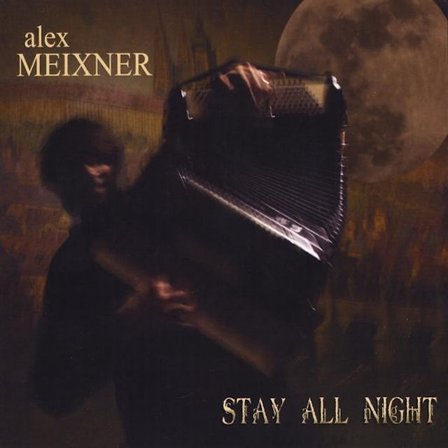Alex Meixner STAY ALL NIGHT CD