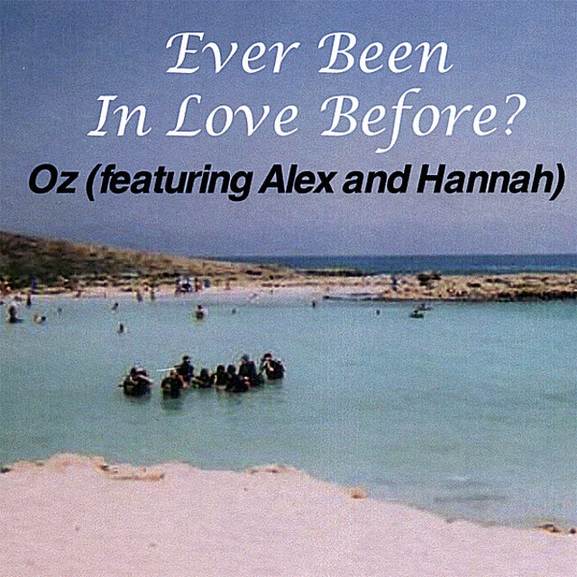 Oz EVER BEEN IN LOVE BEFORE CD