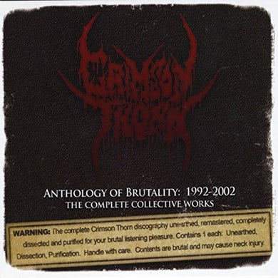 Crimson Thorn ANTHOLOGY OF BRUTALITY: 1992-2002 CD