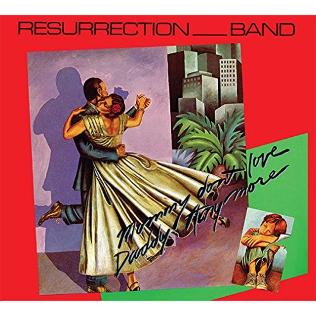 Resurrection Band MOMMY DON'T LOVE DADDY ANYMORE CD