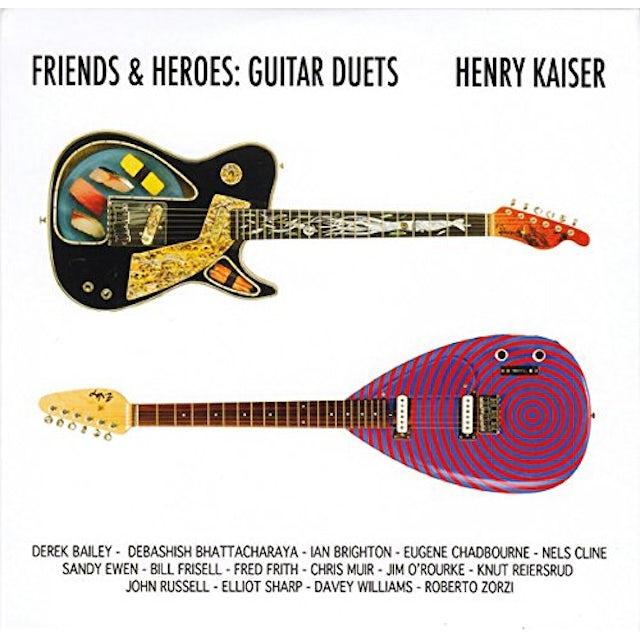 Henry Kaiser FRIENDS & HEROES CD