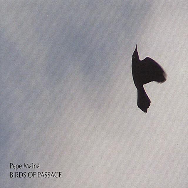 Pepe Maina BIRDS OF PASSAGE CD