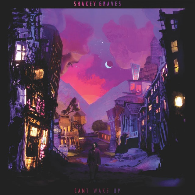 SHAKEY GRAVES CAN'T WAKE UP CD