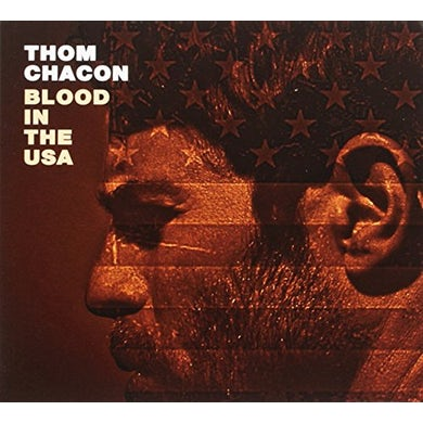 Thom Chacon BLOOD IN THE USA CD