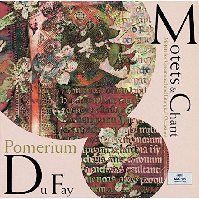Pomerium DUFAY: MOTETS & CHANT CD