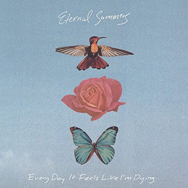 Eternal Summers EVERY DAY IT FEELS LIKE I'M DYING CD
